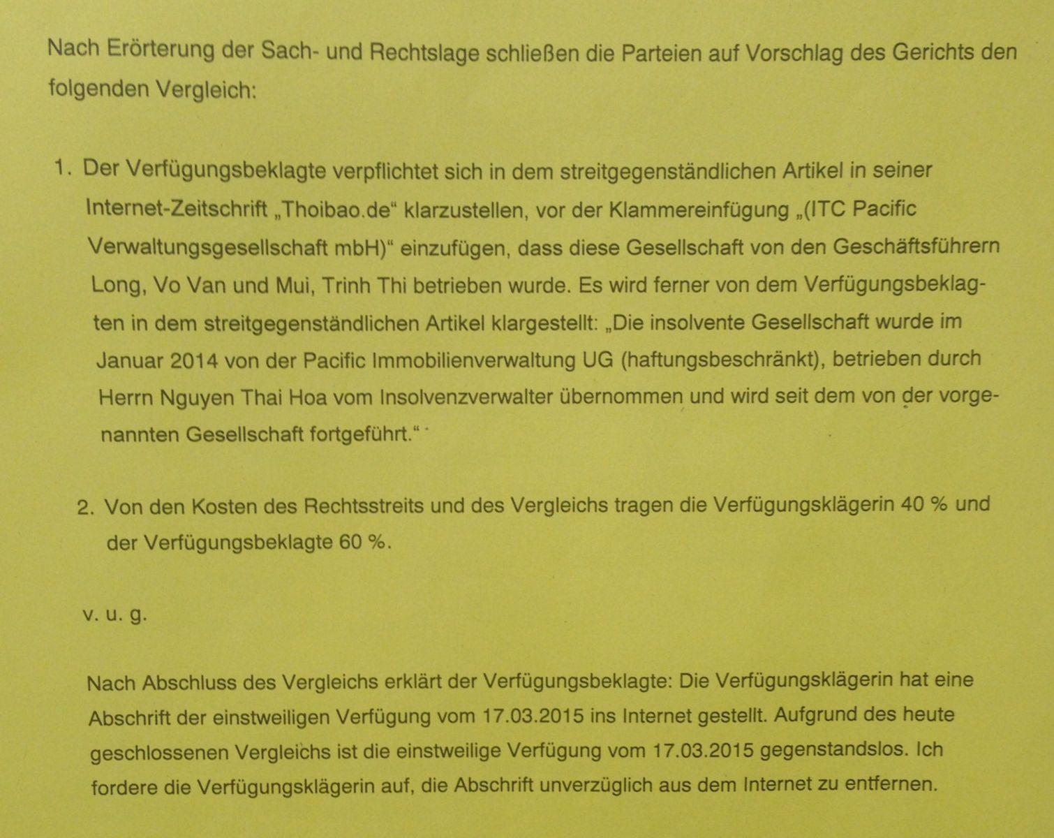 Bản phân giải của Tòa án Lichtenberg ngày 7/4/2015 đã ghi rất rõ sự việc. Bản quyết định tạm thời của tòa án ngày 17/3/15 không còn giá trị và yêu cầu bên nguyên đơn ( bên đi kiện ) phải lập tức dỡ bỏ bản sao quyết định tạm thời khỏi mạng Internet.