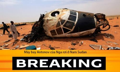 Thông tin về vụ rơi máy bay Antonov của Nga ở Nam Sudan sẽ được cập nhật trong các bản tin sau.
